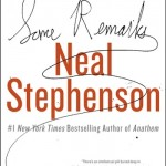 Review: Some Remarks by Neal Stephenson